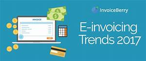 The top e invoicing trends for 2017 invoiceberry blog for What is e invoicing