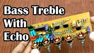 Diy Bass Treble With Echo Board For Amplifier   Ic 4558