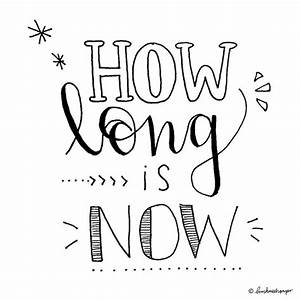Hand Lettering How Long Is Now Pt 2 Brushmeetspaper