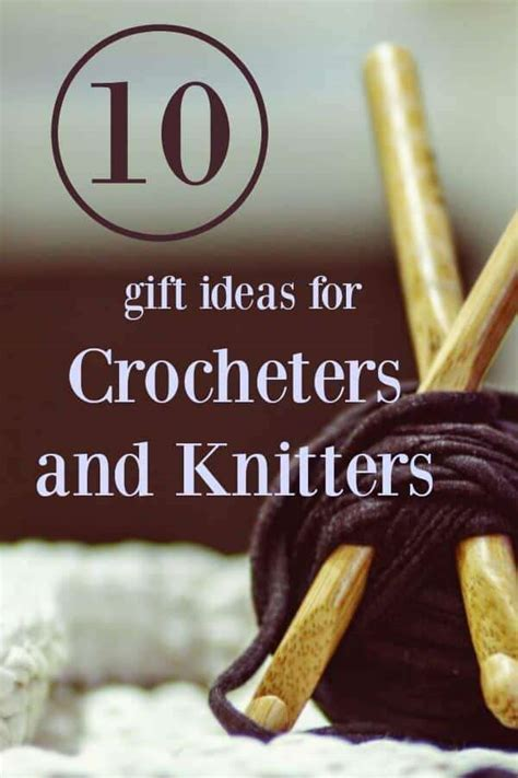 top ten gifts for knitters best gift ideas for crocheters or knitters stitch in progress