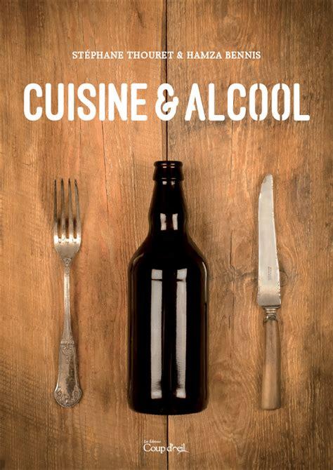 alcool cuisine cuisine et alcool goelette international