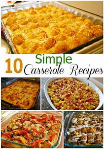 10 Simple Casserole Recipes Food Fun Friday Mess For Less