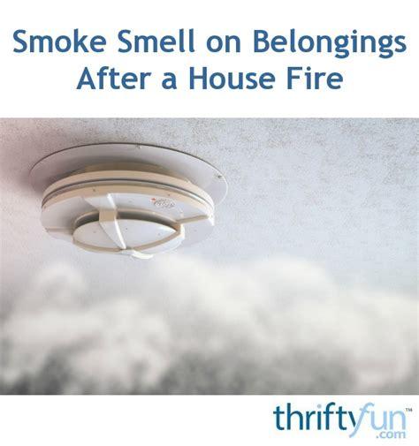 smoke smell  belongings   house fire thriftyfun