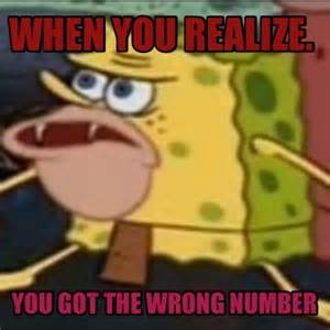You Got the Wrong Number Meme