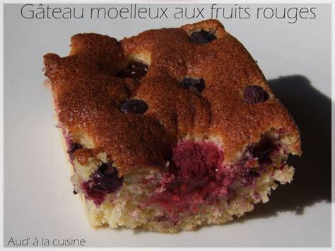 aud a la cuisine gâteau moelleux aux fruits rouges aud 39 à la cuisine