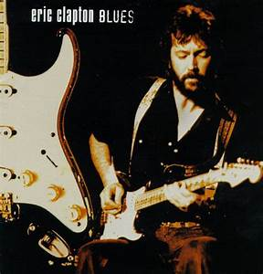 Blues - Eric Clapton | Songs, Reviews, Credits | AllMusic