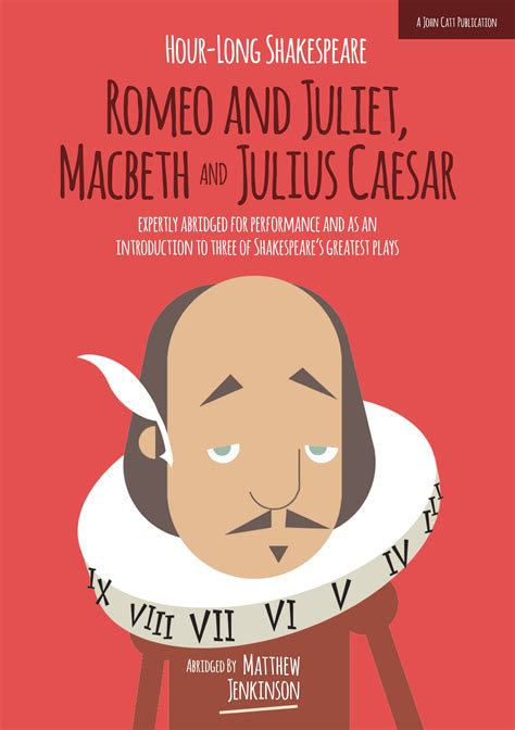 Hour Long Shakespeare Romeo And Juliet Macbeth And
