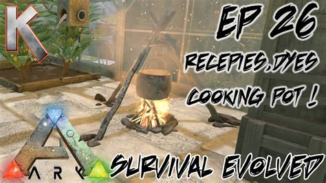 ark survival evolved se cooking pot recipes  dyes