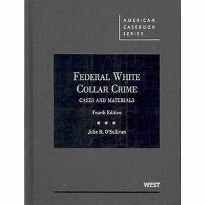 Federal White Collar Crime: Cases and Materials - Walmart.com