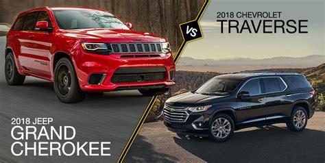 Jeep Chevrolet by 2018 Grand Vs 2018 Traverse Crown Cdjr Of Dublin