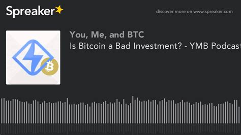 I couldn't just hear about it and pull the trigger. Is Bitcoin a Bad Investment? - YMB Podcast E105 - YouTube