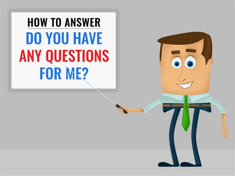 Question Do You Any Questions For Me by How To Answer Do You Any Questions For Me Exles