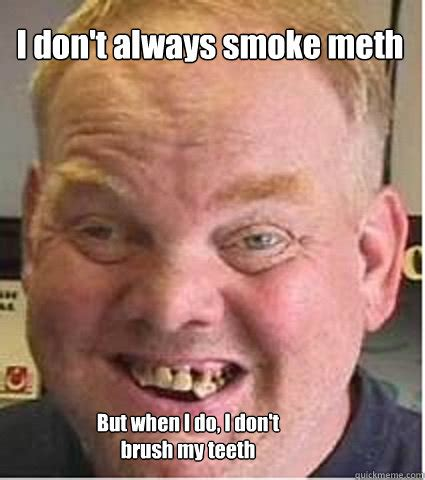 Bad Teeth Meme - meth mouth memes image memes at relatably com