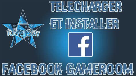 [TUTO] Télécharger et installer Facebook Gameroom - YouTube