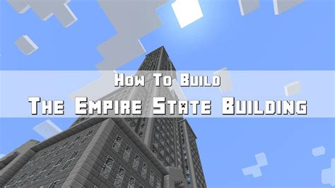 Minecraft How To Build The Empire State Building