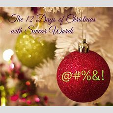 The Twelve Days Of Christmas With Swear Words