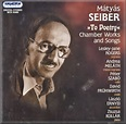 SEIBER Chamber works & Songs - Hungaroton HCD32405 [RB ...