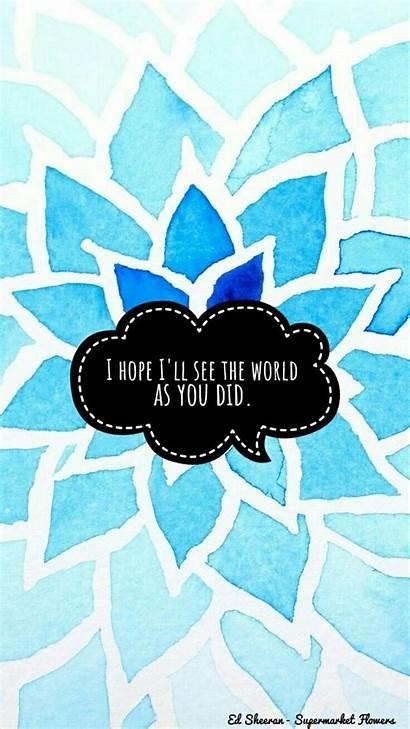 Sheeran Ed Supermarket Flowers Lyrics Wallpapers Song