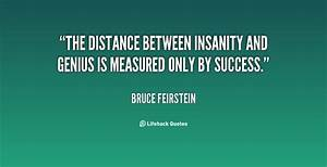 Bruce Feirstein... Madness And Brilliance Quotes