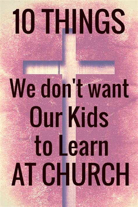 these 10 things we don t want our to learn at church are 100 spot on safe place our