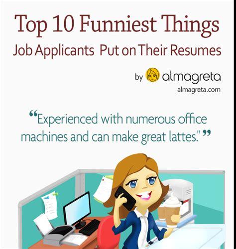 top 10 funniest things seekers put on their resumes