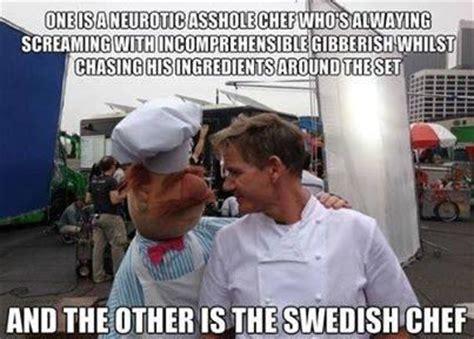 Swedish Chef Meme - image 669353 gordon ramsay know your meme