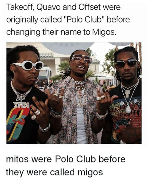 Migos Memes - takeoff quavo and offset were originally called polo club before changing their name to migos