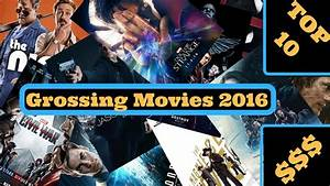 Top 10 Grossing movies 2016 $$$ - YouTube