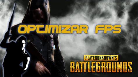 Optimizar Fps Player Unknowns Battlegrounds Mejora De Fps