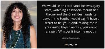 Diane Ackerman Quote We Would Lie On Coral Sand Below