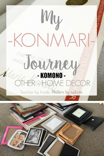 my konmari journey komono other home decor by trade by nature