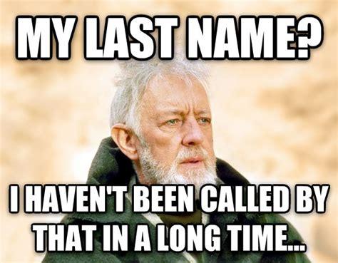Livememecom  Obi Wan Kenobi  Now, That's A Name I've