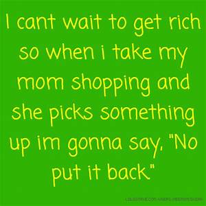 I cant wait to ... Shopping With Mom Quotes