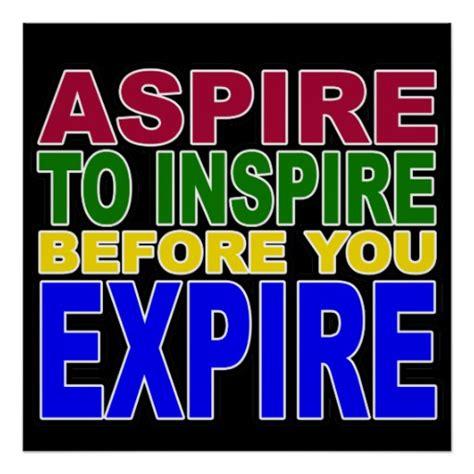 aspire  inspire   expire poster zazzle