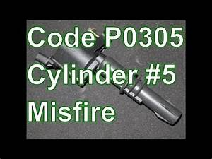 How To Diagnose And Repair A P0305 Cylinder 5 Misfire
