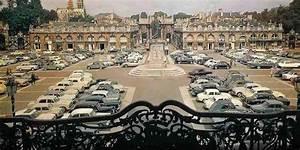 Les Places De Parking Handicapés Sont Elles Payantes : la place sanislas dans les ann es 60 toute une poque le lorrain ~ Maxctalentgroup.com Avis de Voitures