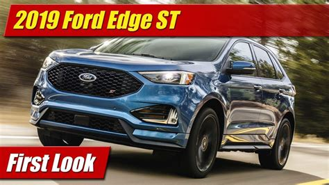 First Look 2019 Ford Edge St Testdriventv