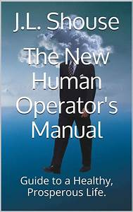 The New Human Operator U0026 39 S Manual  Guide To A Healthy
