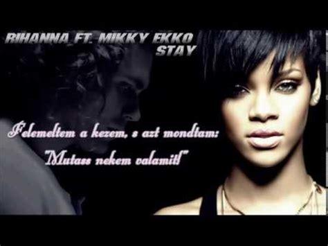 Rihanna Ft Mikky Ekko  Stay (maradj) [magyar] Youtube