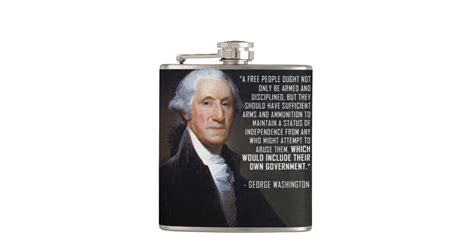 What is most important of this grand experiment, the united. Second Amendment Quote - George Washington Hip Flask | Zazzle.com