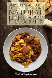 Easily Make Artificial Food Photography Lighting Look Natural - We Eat Together