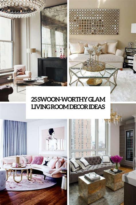 25 Swoonworthy Glam Living Room Decor Ideas  Digsdigs