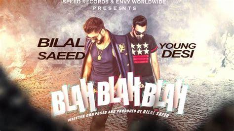 Blah Blah Blah Full Video Song Sung By Bilal Saeed