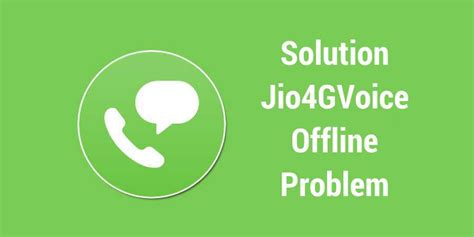jio4gvoice offline issue how to solve not connecting