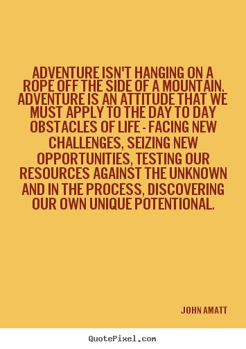 adventure isnt hanging   rope   side