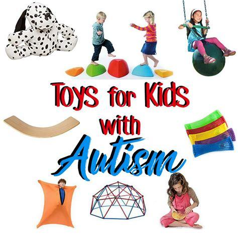 ultimate list  sensory toys  autistic children