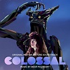 Colossal (Original Motion Picture Soundtrack)   Bear McCreary
