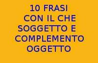 Frasi Con Complemento Oggetto Interno by 10 Frasi Facili Con Il Soggetto E Complemento Oggetto