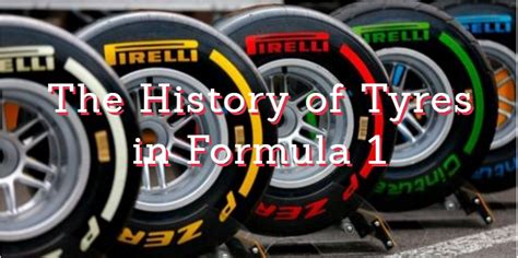 The History Of Tyres In Formula 1