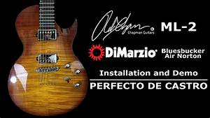 Dimarzio Bluesbucker And Air Norton Install And Demo Chapman Ml-2  Perfecto De Castro